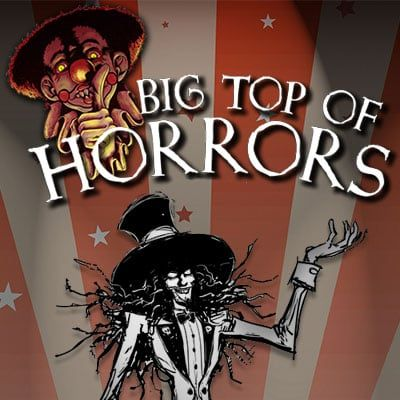 Coming Soon - Big Top of Horrors