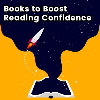 Books to Boost Reading Confidence and Help Students Catch Up