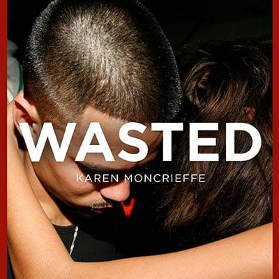 Wasted by Karen Moncrieffe