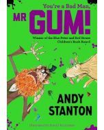 You're a Bad Man, Mr Gum! - Pack of 6