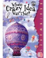 Whose Crazy Idea Was That?