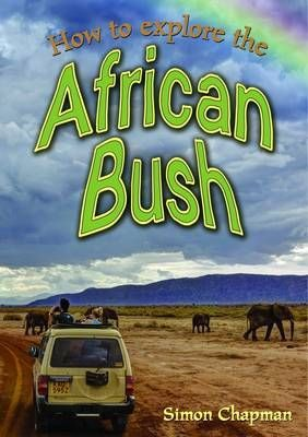 How to Explore the African Bush