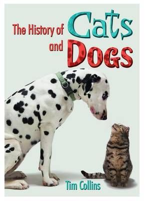 The History of Cats and Dogs