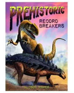 Prehistoric Record Breakers