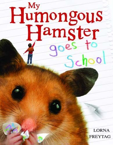 My Humongous Hamster Goes to School - Pack of 6