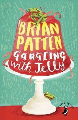 Gargling with Jelly: A Collection of Poems