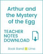 Enjoy Guided Reading: Arthur and the Mystery of the Egg Teacher Notes