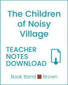 Enjoy Guided Reading: The Children of Noisy Village Teacher Notes