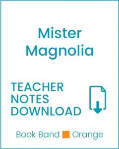 Enjoy Guided Reading: Mister Magnolia Teacher Notes