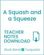 Enjoy Guided Reading: A Squash and a Squeeze Teacher Notes