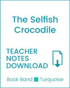 Enjoy Guided Reading: The Selfish Crocodile Teacher Notes