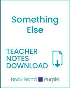Enjoy Guided Reading: Something Else Teacher Notes