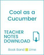 Enjoy Guided Reading: Cool as a Cucumber Teacher Notes