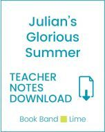 Enjoy Guided Reading: Julian's Glorious Summer Teacher Notes