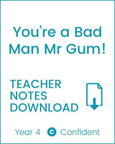 Enjoy Guided Reading: You're a Bad Man, Mr Gum Teacher Notes