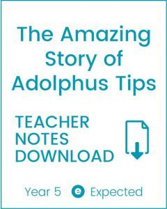 Enjoy Guided Reading: The Amazing Story of Adolphus Tips Teacher Notes