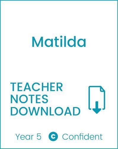 Enjoy Guided Reading: Matilda Teacher Notes Year 5 Confident