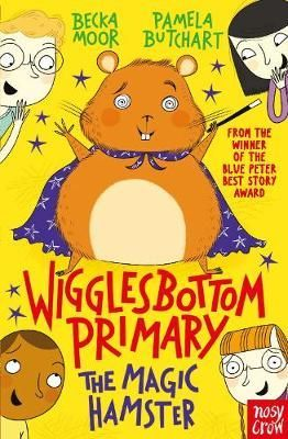 Wigglesbottom Primary: The Magic Hamster