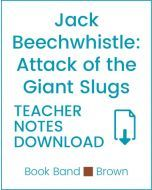 Enjoy Guided Reading: Jack Beechwhistle Attack of the Giant Slugs Teacher Notes
