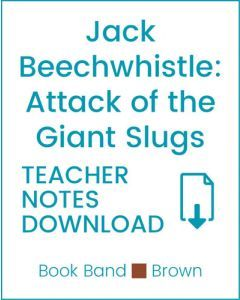 Enjoy Guided Reading: Jack Beechwhistle Attack of the Giant Slugs Teacher Notes