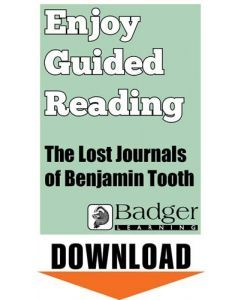 Enjoy Guided Reading: The Lost Journals of Benjamin Tooth Teacher Notes
