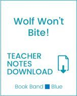 Enjoy Guided Reading: Wolf Won't Bite! Teacher Notes