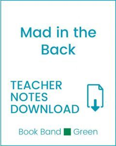 Enjoy Guided Reading: Mad in the Back Teacher Notes