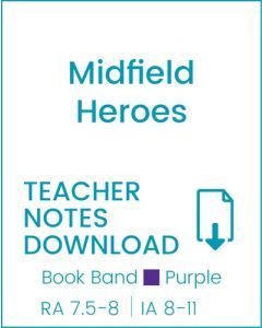 Enjoy Guided Reading: Midfield Heroes Teacher Notes