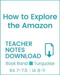 Enjoy Guided Reading: How to Explore the Amazon Teacher Notes