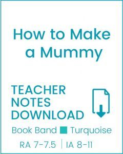 Enjoy Guided Reading: How to Make a Mummy Teacher Notes