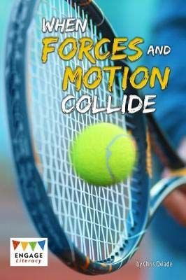 When Forces & Motion Collide
