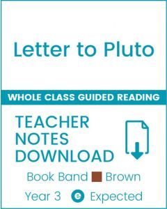 Enjoy Whole Class Guided Reading: Letter to Pluto Teacher Notes