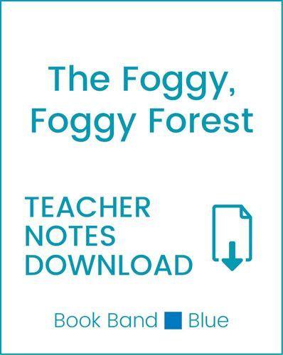 Enjoy Guided Reading: The Foggy, Foggy Forest Teacher Notes