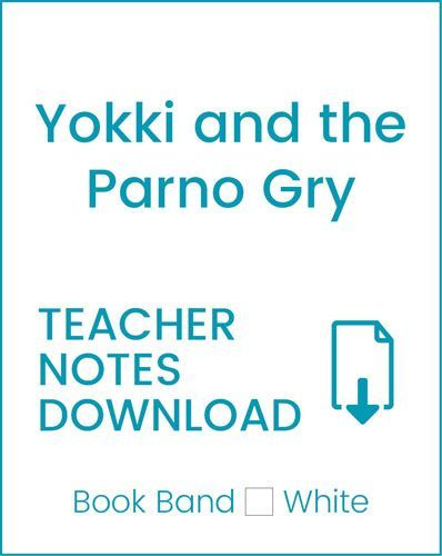 Enjoy Guided Reading: Yokki and the Parno Gry Teacher Notes