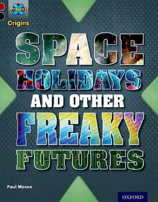 Space Holidays & Other Freaky Futures