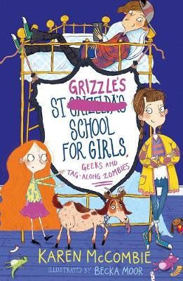 St Grizzle's School for Girls, Geeks & Tag-along Zombies