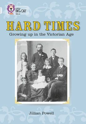 Hard Times: Growing Up in the Victorian Age