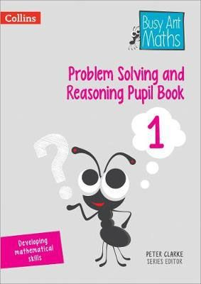 Busy Ant Maths Problem Solving and Reasoning Pupil Book Year 1 — Pack of 6