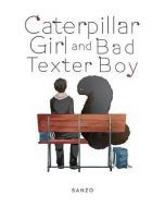 Caterpillar Girl & Bad Texter Boy