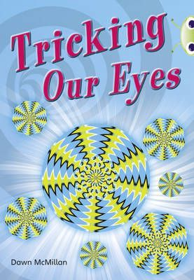 Tricking our Eyes