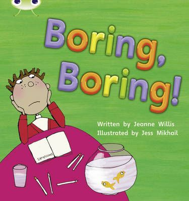 Boring, Boring!